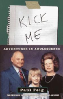 Paperback Kick Me : Adventures in Adolescence Book