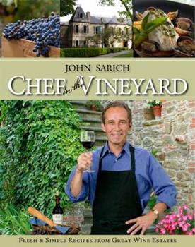 Chef in the Vineyard: Fresh and Simple Recipes from Great Wine Estates 0970805020 Book Cover