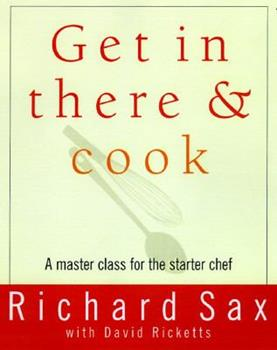 Get in There and Cook: A Master Class for the Starter Chef 0517703580 Book Cover