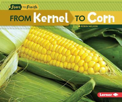 From Kernel to Corn - Book  of the Start to Finish, Second Series