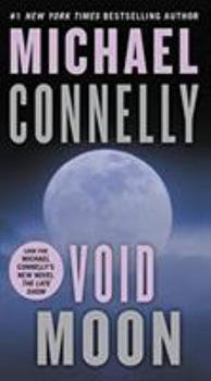 Void Moon - Book #12 of the Harry Bosch Universe