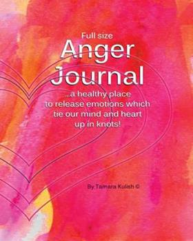 Paperback Anger Journal (Full size): A healthy place to release emotions which tie our mind and heart up in knots! Book