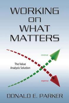 Paperback Working on What Matters: the value analysis solution Book