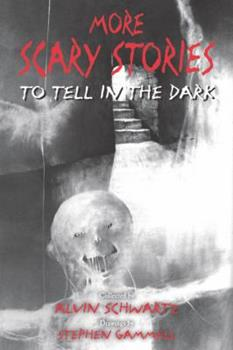 More Scary Stories to Tell in the Dark - Book #2 of the Scary Stories