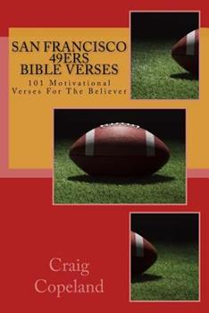 Paperback San Francisco 49ers Bible Verses: 101 Motivational Verses For The Believer Book