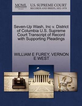 Paperback Seven-Up Wash, Inc V. District of Columbia U. S. Supreme Court Transcript of Record with Supporting Pleadings Book