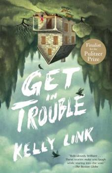 Get in Trouble 0812986490 Book Cover