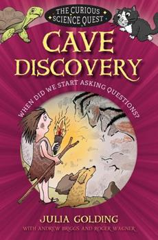 Cave Discovery: When Did We Start Asking Questions? 0745977448 Book Cover