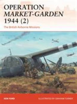 Operation Market-Garden 1944 (2): The British Airborne Missions - Book #301 of the Osprey Campaign