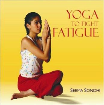 Paperback Yoga to Fight Fatigue Book