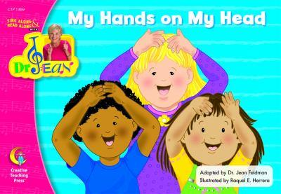 My Hands On My Head (Sing Along/Read Along W/Dr. Jean) 1591984521 Book Cover