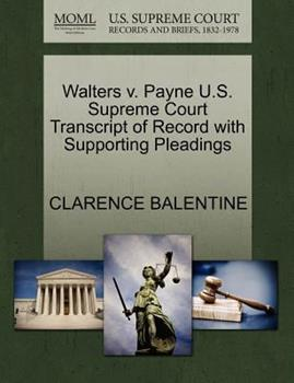 Paperback Walters V. Payne U. S. Supreme Court Transcript of Record with Supporting Pleadings Book