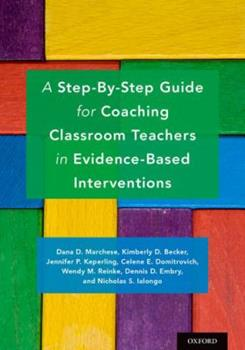Paperback A Step-By-Step Guide for Coaching Classroom Teachers in Evidence-Based Interventions Book