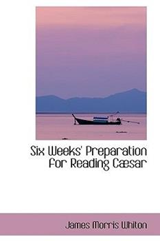 Paperback Six Weeks' Preparation for Reading Cabsar Book