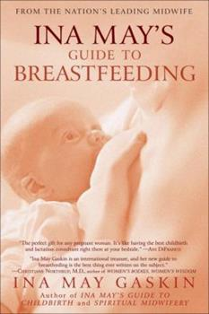 Ina May's Guide to Breastfeeding 0553384295 Book Cover