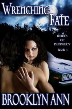 Wrenching Fate - Book #1 of the Brides of Prophecy