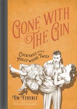 Hardcover Gone with the Gin: Cocktails with a Hollywood Twist Book