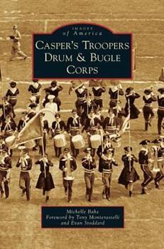 Hardcover Casper's Troopers Drum & Bugle Corps Book