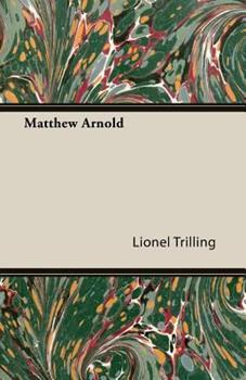 Matthew Arnold (The Works of Lionel Trilling) 0151582025 Book Cover