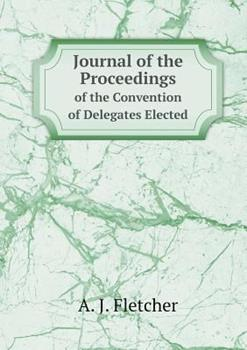 Paperback Journal of the Proceedings of the Convention of Delegates Elected Book