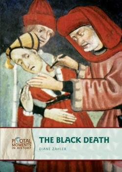 The Black Death (Pivotal Moments in History) 082259076X Book Cover