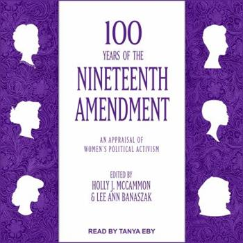 100 Years of the Nineteenth Amendment: An Appraisal of Women's Political Activism 1515932303 Book Cover