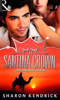 The Sheik's Heir - Book #2 of the Santina Crown