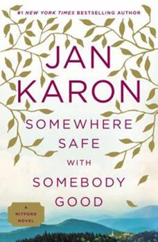 Somewhere Safe with Somebody Good - Book #12 of the Mitford Years
