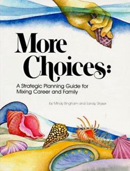 More Choices: A Strategic Planning Guide for Mixing Career and Family 091165528X Book Cover