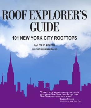 Paperback Roof Explorer's Guide: 101 New York City Rooftops Book