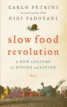 Slow Food Revolution: A New Culture for Eating and Living 0847828735 Book Cover
