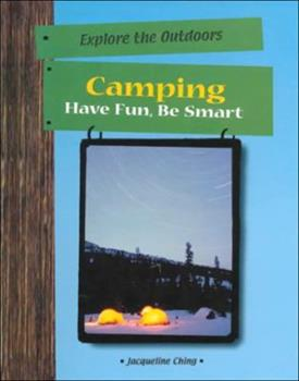 Camping: Have Fun, Be Smart (Explore the Outdoors) 0823931730 Book Cover