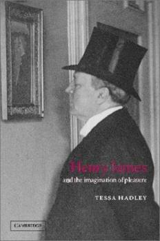 Henry James and the Imagination of Pleasure 0521119855 Book Cover