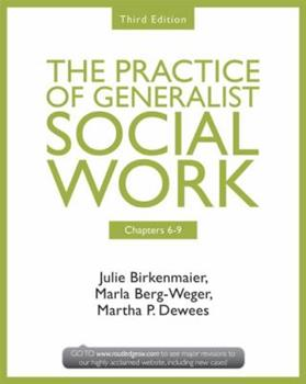 Chapters 6-9: The Practice of Generalist Social Work, Third Edition 0415731771 Book Cover