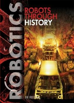 Robots Through History 1448812364 Book Cover