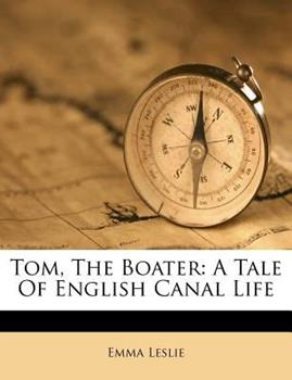 Paperback Tom, the Boater: A Tale of English Canal Life Book