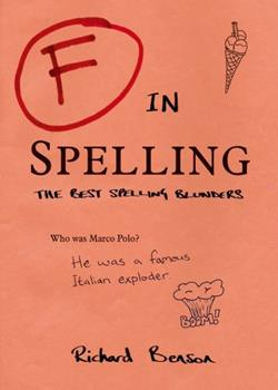 F in Spelling: The Funniest Test Paper Blunders 184953649X Book Cover