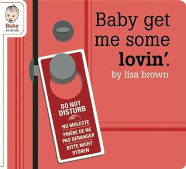 Baby Get Me Some Lovin' 1934781436 Book Cover