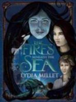 The Fires Beneath the Sea 1931520712 Book Cover