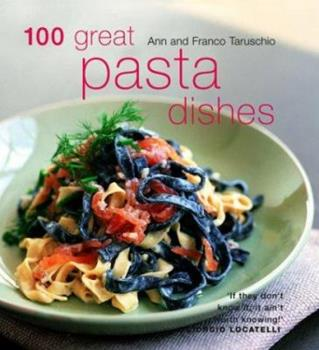 100 Great Pasta Dishes 1592231624 Book Cover