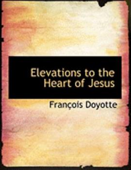 Paperback Elevations to the Heart of Jesus [Large Print] Book