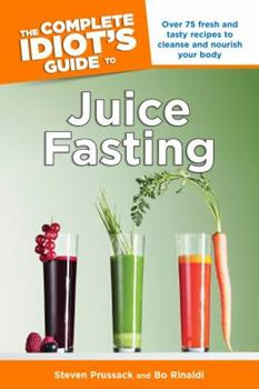 Paperback The Complete Idiot's Guide to Juice Fasting Book