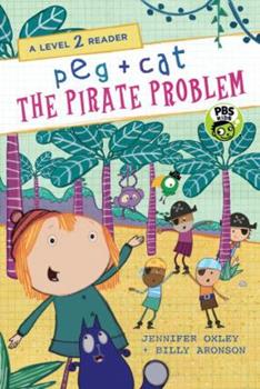 Peg + Cat: The Pirate Problem: A Level 2 Reader - Book  of the Peg + Cat