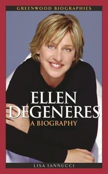 Ellen DeGeneres: A Biography - Book  of the Greenwood Biographies