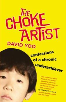 The Choke Artist: Confessions of a Chronic Underachiever 0446573450 Book Cover