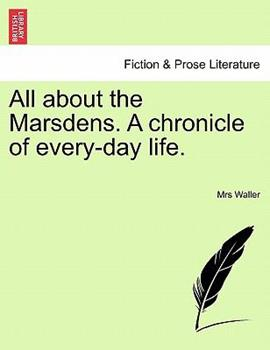 Paperback All about the Marsdens a Chronicle of Every-Day Life Book