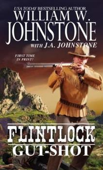 Gut-Shot - Book #2 of the Flintlock