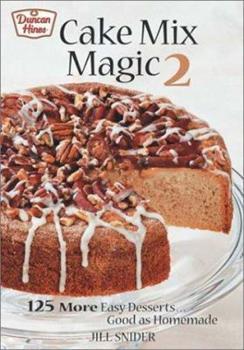 Cake Mix Magic 2: 125 More Easy Desserts ... Good as Homemade 077880058X Book Cover
