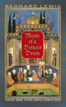 Music of a Distant Drum: Classical Arabic, Persian, Turkish and Hebrew Poems 0691089280 Book Cover