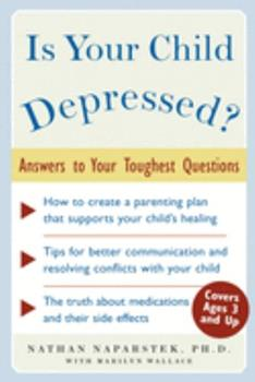 Is Your Child Depressed?: Answers to Your Toughest Questions 0071457569 Book Cover